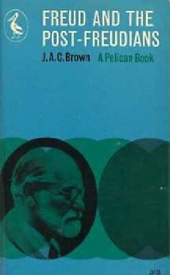 Freud and the Post-Freudians By James Alexander Campbell Brown. 9780140205220