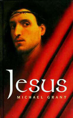 JESUS Inventions Additions 2 Gospels Historian's View Character Miracles Friends