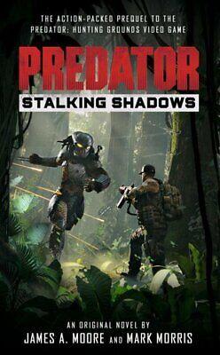 Predator: Stalking Shadows by James a Moore 9781789094411 | Brand New