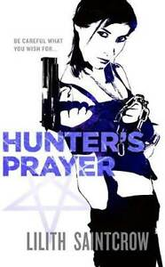 Hunter's Prayer  by Lilith Saintcrow (Book 2 Jill Kismet series) Thornlie Gosnells Area Preview