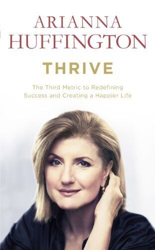 Thrive: The Third Metric to Redefining Success and Creating a Happier Life,Aria