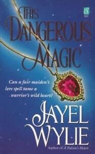 This Dangerous Magic by Wylie, Jayel -Paperback