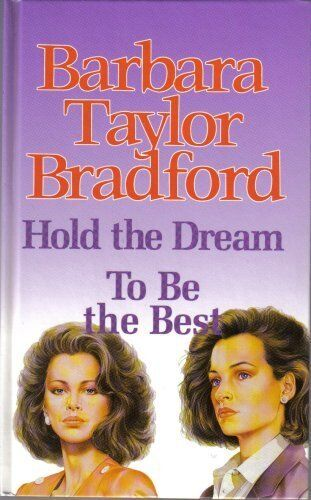 Hold the Dream ; To be the Best By  Barbara Taylor Bradford