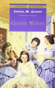 Good Wives (Puffin Classics) By Louisa M Alcott