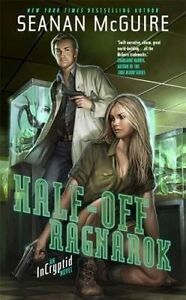 Half-Off Ragnarok, Seanan McGuire