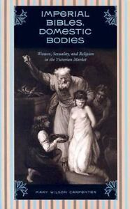 Imperial-Bibles-Domestic-Bodies-Women-Sexuality-M-W-Carpenter-2003