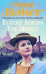 Anne-Baker-Echoes-ATTRAVERSO-The-Mersey-NUOVO-FREEPOST-UK
