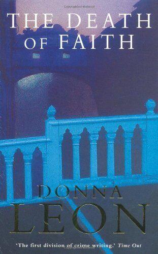The Death of Faith By Donna Leon. 9780330349499
