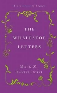 The-Whalestoe-Letters-From-House-of-Leaves-By-Danielewski-Mark-Z-Paperback