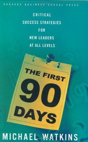 The First 90 Days: Critical Success Strategies For