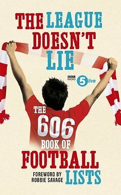 The League Doesnt Lie   Book Of Football Lists From Bbc Radio 5 Live 606 Show