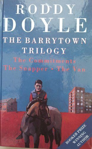 "The Barrytown Trilogy: ""The Commitments"", ""The Snapper"" and ""The Van"",Roddy Doy"