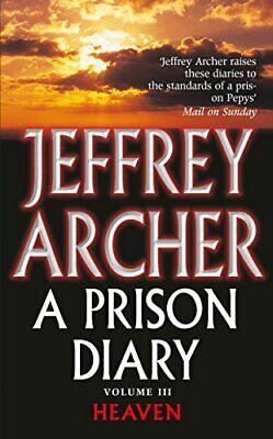 A Prison Diary Volume III: Heaven (The Prison Di... by Archer, Jeffrey Paperback