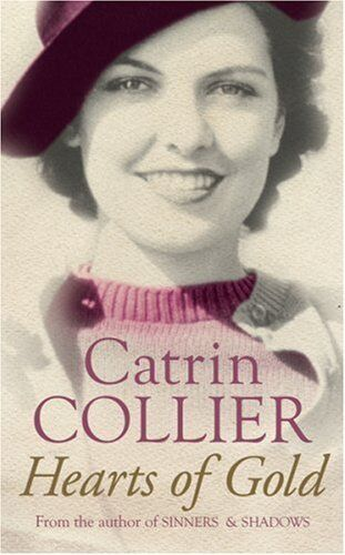 Hearts of Gold,Catrin Collier- 9780752877471