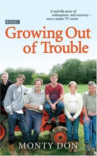 Growing Out of Trouble,Montagu Don,Monty Don