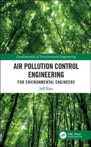 Air Pollution Control Engineering for Environmental Engineers by Jeff Kuo: New