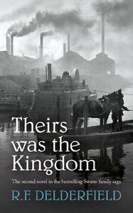 Theirs Was the Kingdom (The Swann Family Saga: Volume 2),R. F. Delderfield