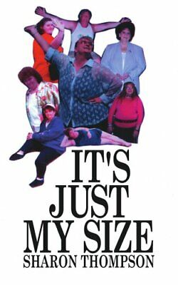 It's Just My Size.by Thompson, Sharon  New 9781425953355 Fast Free Shipping.#
