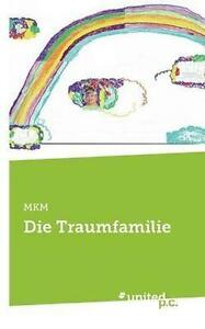 Die Traumfamilie (German Edition) by M.K.M., M.K.M.