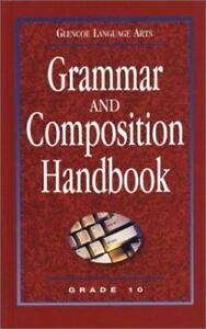 Glencoe Language Arts, Grade 10, Grammar and Composition Handbook by  McGraw-Hill Staff (2001, Hardcover)