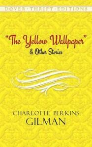 Dover Thrift Editions: The Yellow Wallpaper by Charlotte Perkins Gilman (1997, Paperback)