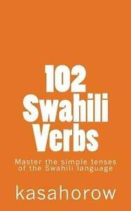 102 Swahili Verbs by Kasahorow (Paperback / softback, 2012)