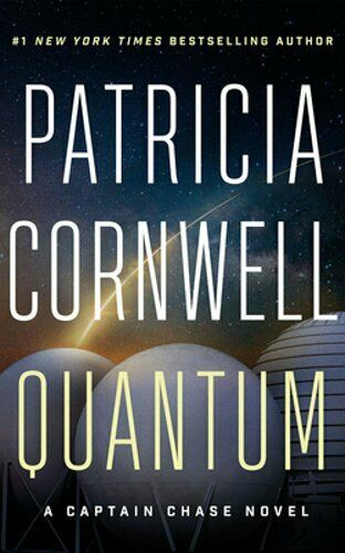 Quantum: A Thriller By Patricia Cornwell: New