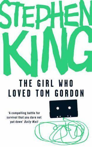 The Girl Who Loved Tom Gordon By Stephen King. 9780340952382