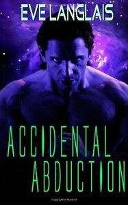 Accidental-Abduction-by-Eve-Langlais-Paperback-softback-2011