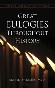 Great Eulogies Throughout History (Dover Thrift Editions), Daley, James, 0486805