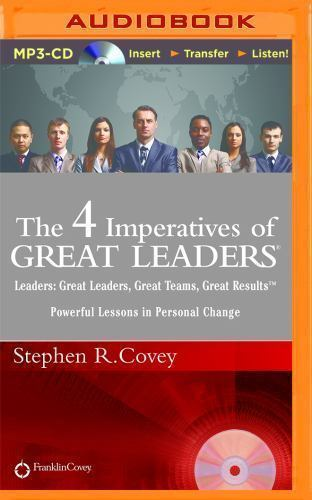 The 4 Imperatives Of Great Leaders By Stephen R Covey 2015 Mp3 Cd