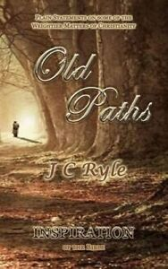 NEW Old Paths: Inspiration by J C Ryle