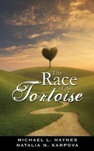The Race of the Tortoise by Haynes, Michael L. -Paperback