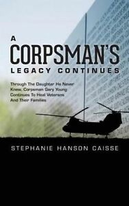 A Corpsman's Legacy Continues by Caisse, Stephanie Hanson -Paperback