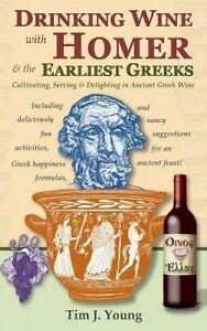 Drinking Wine Homer & Earliest Greeks Cultivating Serv by Young Tim J -Paperback