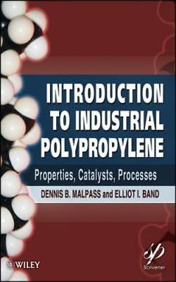 Introduction To Industrial Polypropylene  Properties  Catalysts  Processes  New