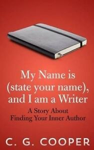 My Name Is (State Your Name) I Am Writer Story about Fi by Cooper C G -Paperback
