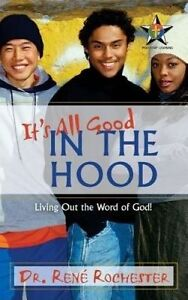 It's All Good: In the Hood by Rochester, Dr Rene -Paperback