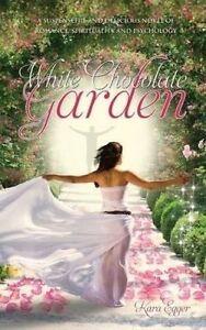 White Chocolate Garden by Egger, Kara -Paperback