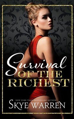 SURVIVAL OF THE RICHEST, VOL. 1 by Skye Warren EROTIC CONTEMP 6/18 ~  5 STARS!!