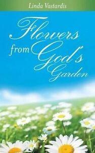 Flowers from God's Garden by Vastardis, Linda -Paperback