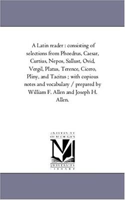 (Very Good)-A Latin reader : consisting of selections from Phoedrus, Caesar, Cur
