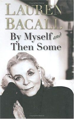 By Myself and Then Some by Lauren Bacall (Lauren Bacall By Myself And Then Some)