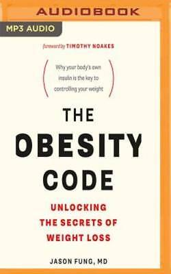 The Obesity Code  Unlocking The Secrets Of Weight Loss By Dr  Fung  Jason  New