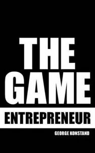 The Game Entrepreneur by Konstand, George -Paperback