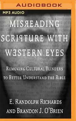 Misreading Scripture with Western Eyes: Removing Cultural Blinders to