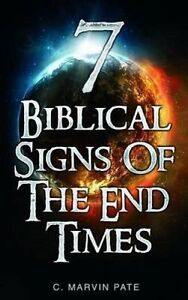 7 Biblical Signs of the End Times by Pate, C. Marvin -Paperback