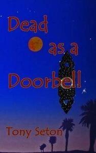 Dead as a Doorbell by Seton, Tony -Paperback