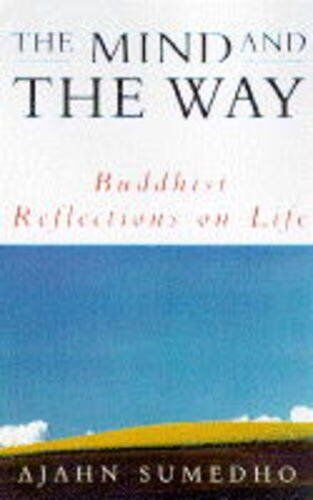The Mind and the Way: Buddhist Reflections on Life,Ajahn Sumedho
