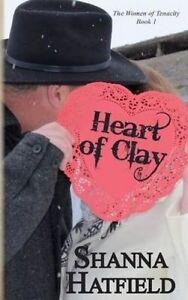 Heart of Clay: (Sweet Western Romance) by Hatfield, Shanna -Paperback